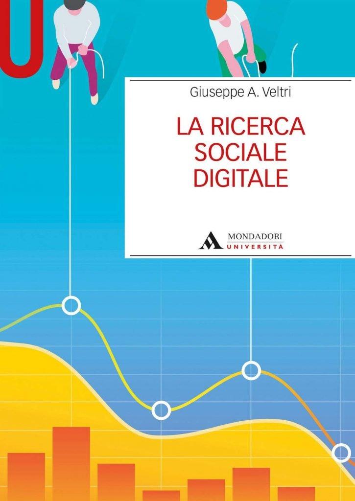 """La ricerca sociale digitale"" di Giuseppe A. Veltri"