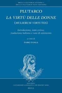 La virtù delle donne(Mulierum virtutes),Plutarco, Fabio Tanga