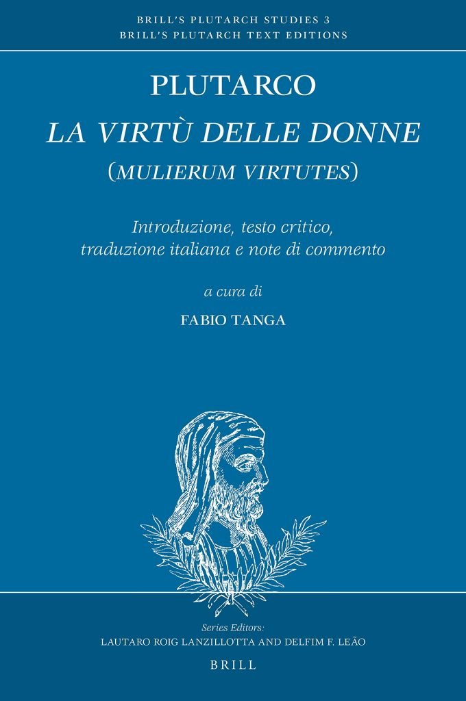 """""""La virtù delle donne(<em>Mulierum virtutes</em>)""""diPlutarco, a cura di Fabio Tanga"""