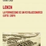 """""""Lenin. La formazione di un rivoluzionario (1870-1904)"""" di Guido Carpi"""