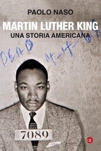 Martin Luther King. Una storia americana, Paolo Naso