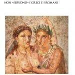 """""""Non «servono» i Greci e i Romani"""" di Luigi Alfinito"""