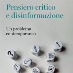 """""""Pensiero critico e disinformazione"""" di Sara Rubinelli, Nicola Diviani e Maddalena Fiordelli"""