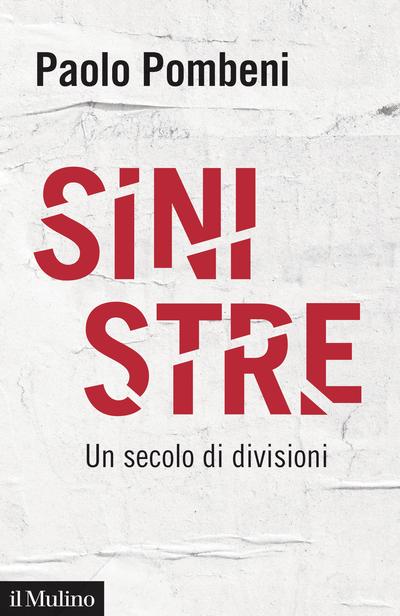 """""""Sinistre. Un secolo di divisioni"""" di Paolo Pombeni"""