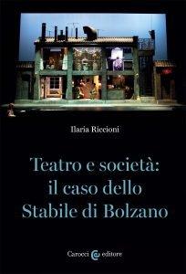 Teatro e società: il caso dello Stabile di Bolzano, Ilaria Riccioni