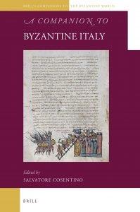 A Companion to Byzantine Italy, Salvatore Cosentino