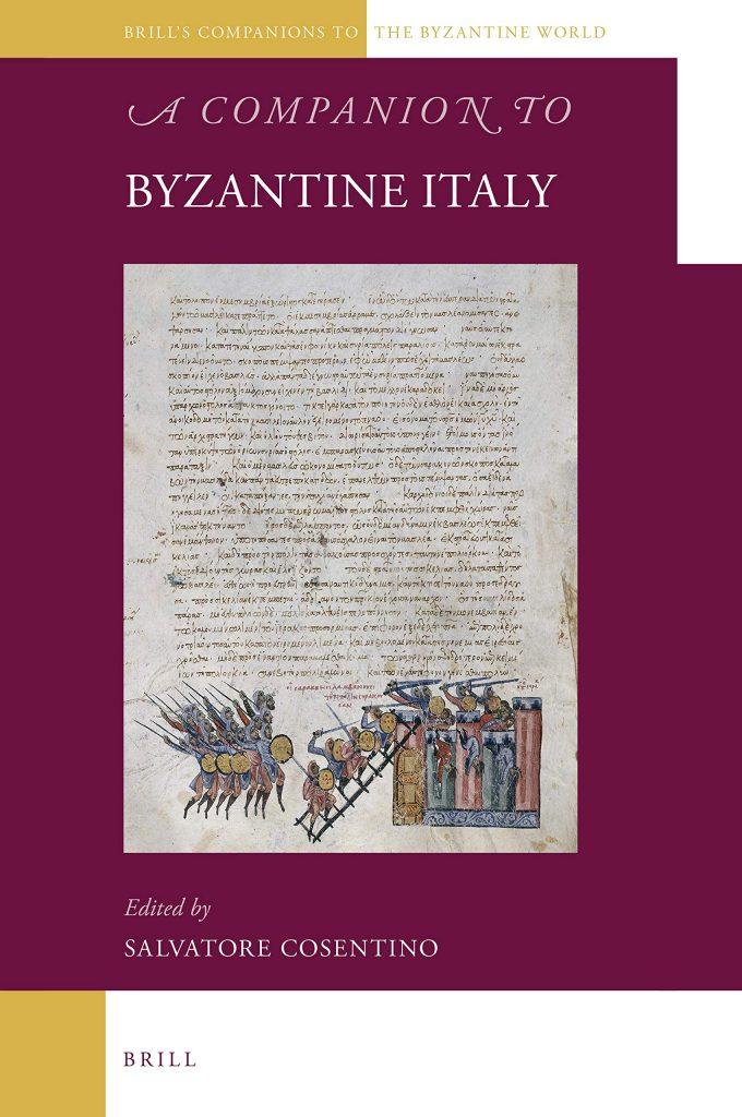 """""""A Companion to Byzantine Italy"""" a cura di Salvatore Cosentino"""