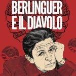 """""""Berlinguer e il diavolo. Dall'oro di Stalin al petrolio di Gorbacëv, i grandi segreti di Botteghe Oscure"""" di Francesco Bigazzi e Dario Fertilio"""