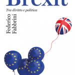 """""""Brexit. Tra diritto e politica"""" di Federico Fabbrini"""