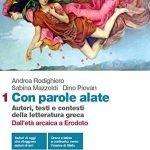 """""""Con parole alate. Autori, testi e contesti della letteratura greca"""" di Andrea Rodighiero, Sabina Mazzoldi e Dino Piovan"""