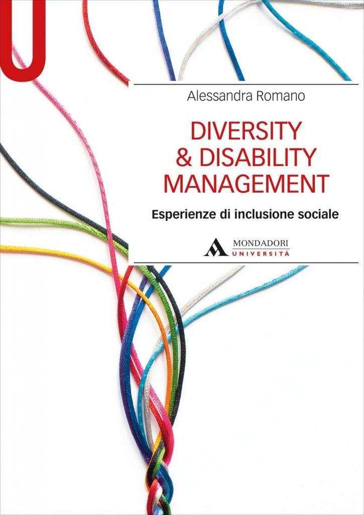"""""""Diversity & Disability Management. Esperienze di inclusione sociale"""" di Alessandra Romano"""