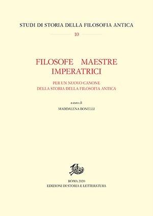 """""""Filosofe, maestre,imperatrici.Per un nuovo canone della storia della filosofia antica"""" a cura di Maddalena Bonelli"""