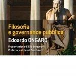 """""""Filosofia e governance pubblica"""" di Edoardo Ongaro"""