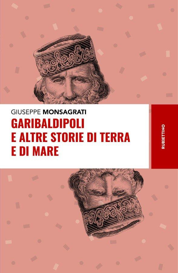 """""""Garibaldipoli e altre storie di terra e di mare"""" di Giuseppe Monsagrati"""