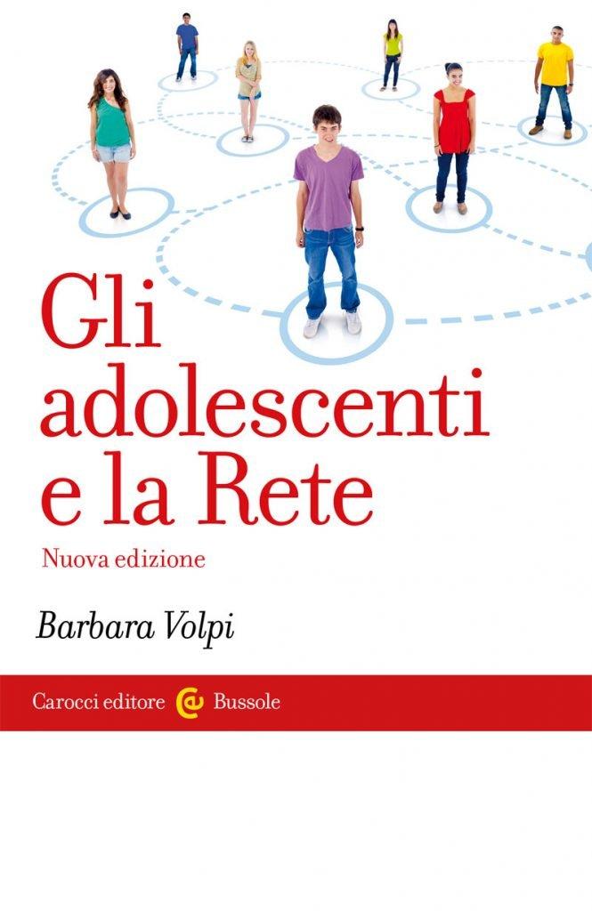 """""""Gli adolescenti e la Rete"""" di Barbara Volpi"""