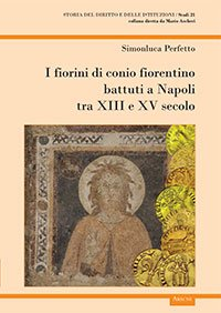 """""""I fiorini di conio fiorentino battuti a Napoli tra XIII e XV secolo"""" di Simonluca Perfetto"""