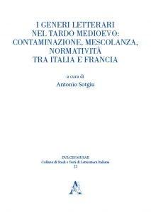 I generi letterari nel tardo medioevo: contaminazione, mescolanza, normatività tra Italia e Francia, Antonio Sotgiu