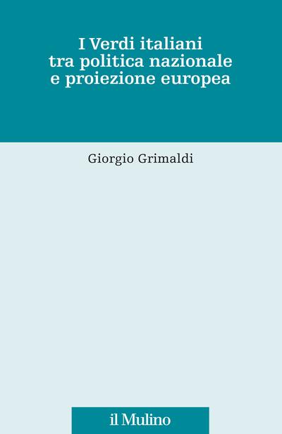 """""""I Verdi italiani tra politica nazionale e proiezione europea"""" di Giorgio Grimaldi"""