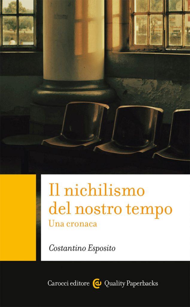 """""""Il nichilismo del nostro tempo. Una cronaca"""" di Costantino Esposito"""