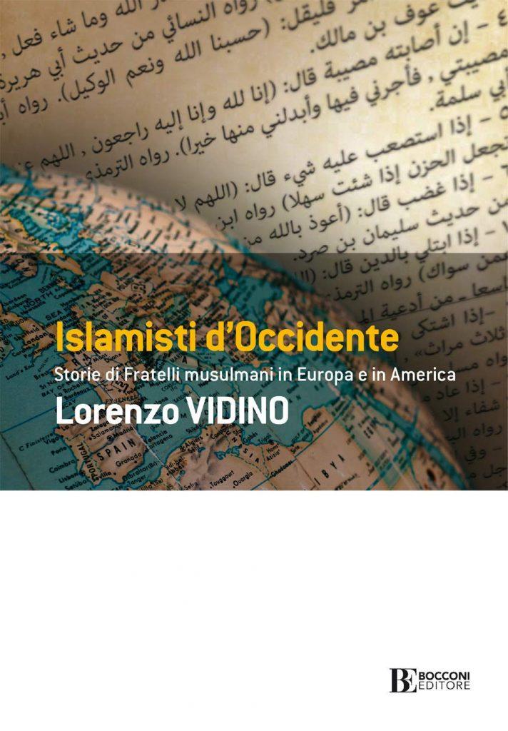 """""""Islamisti d'Occidente. Storie di Fratelli Musulmani in Europa e in America"""" di Lorenzo Vidino"""