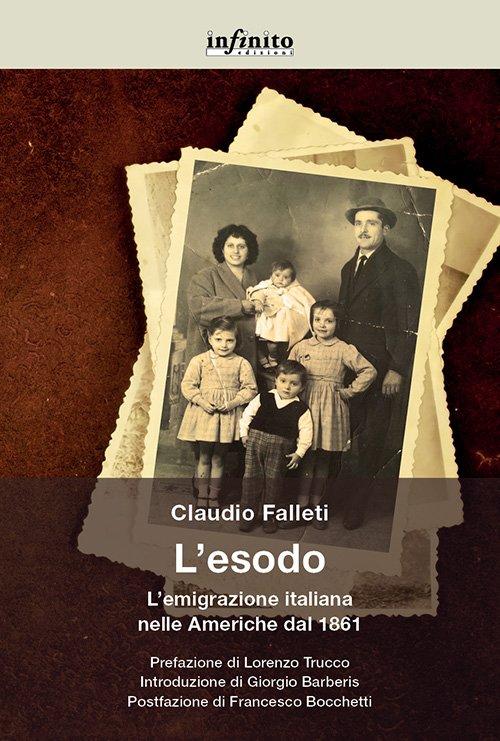 """""""L'esodo. L'emigrazione italiana nelle Americhe dal 1861"""" di Claudio Falleti"""