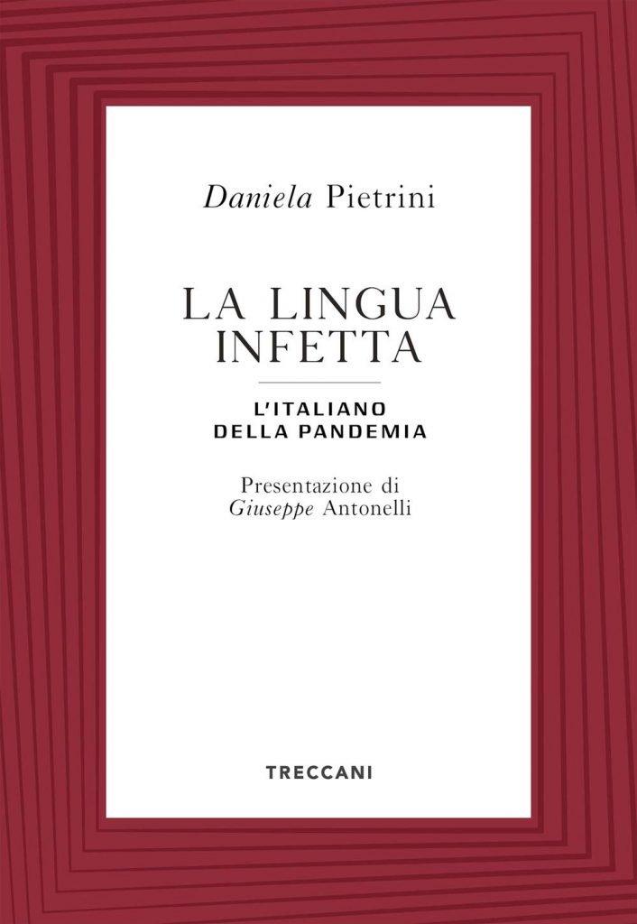 """""""La lingua infetta. L'italiano della pandemia"""" di Daniela Pietrini"""