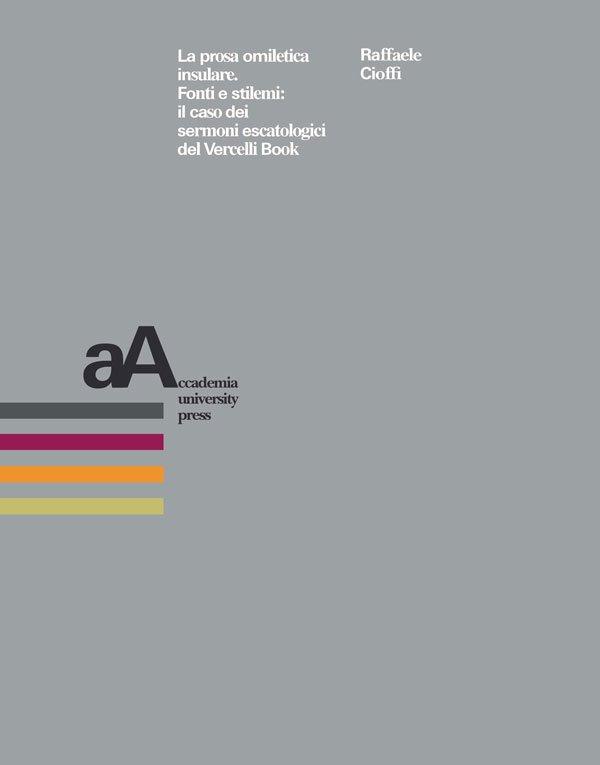 """""""La prosa omiletica insulare. Fonti e stilemi: il caso dei sermoni escatologici del Vercelli Book"""" di Raffaele Cioffi"""