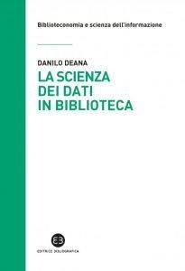 La scienza dei dati in biblioteca, Danilo Deana