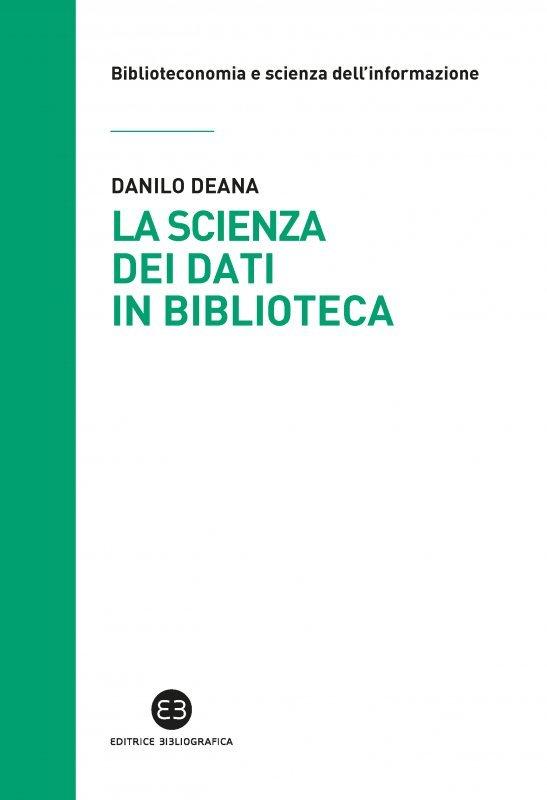 """""""La scienza dei dati in biblioteca"""" di Danilo Deana"""