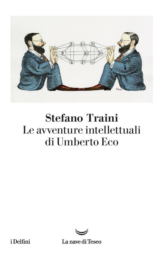 """""""Le avventure intellettuali di Umberto Eco"""" di Stefano Traini"""