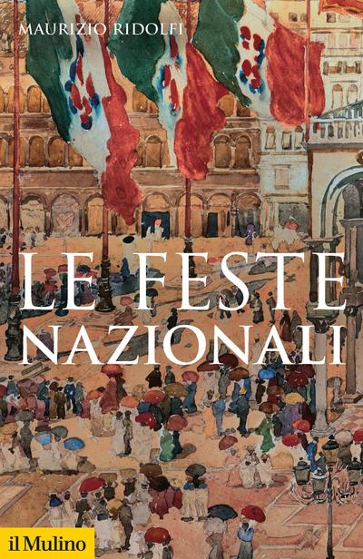 """""""Le feste nazionali"""" di Maurizio Ridolfi"""