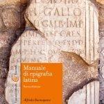 """""""Manuale di epigrafia latina"""" di Alfredo Buonopane"""