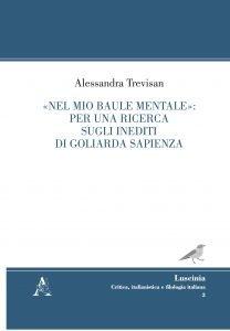 «Nel mio baule mentale»: per una ricerca sugli inediti di Goliarda Sapienza, Alessandra Trevisan