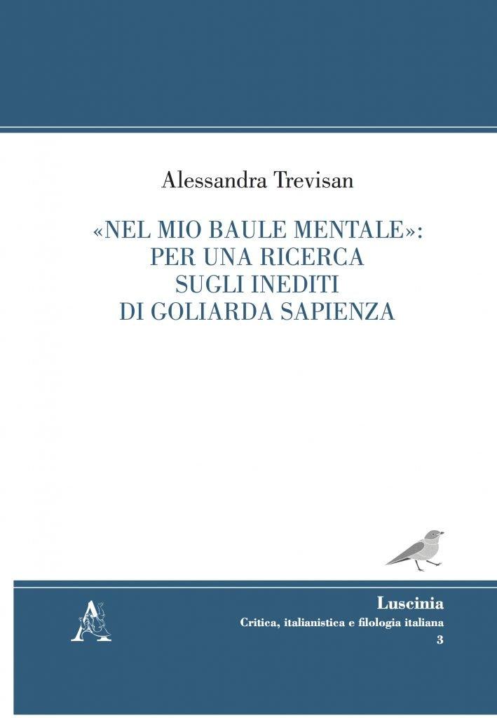 """""""«Nel mio baule mentale»: per una ricerca sugli inediti di Goliarda Sapienza"""" di Alessandra Trevisan"""