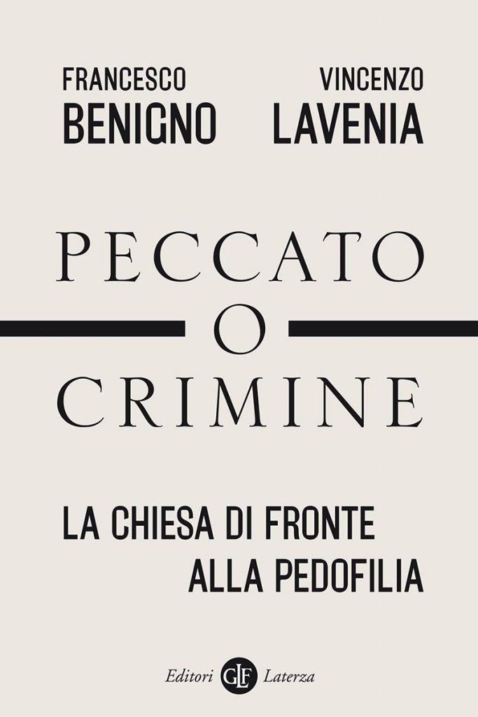 """""""Peccato o crimine. La Chiesa di fronte alla pedofilia"""" di Francesco Benigno e Vincenzo Lavenia"""