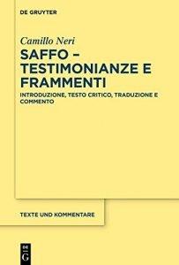 Saffo, Testimonianze e frammenti. Introduzione, testo critico, traduzione e commento, Camillo Neri