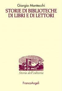 Storie di biblioteche di libri e di lettori, Giorgio Montecchi