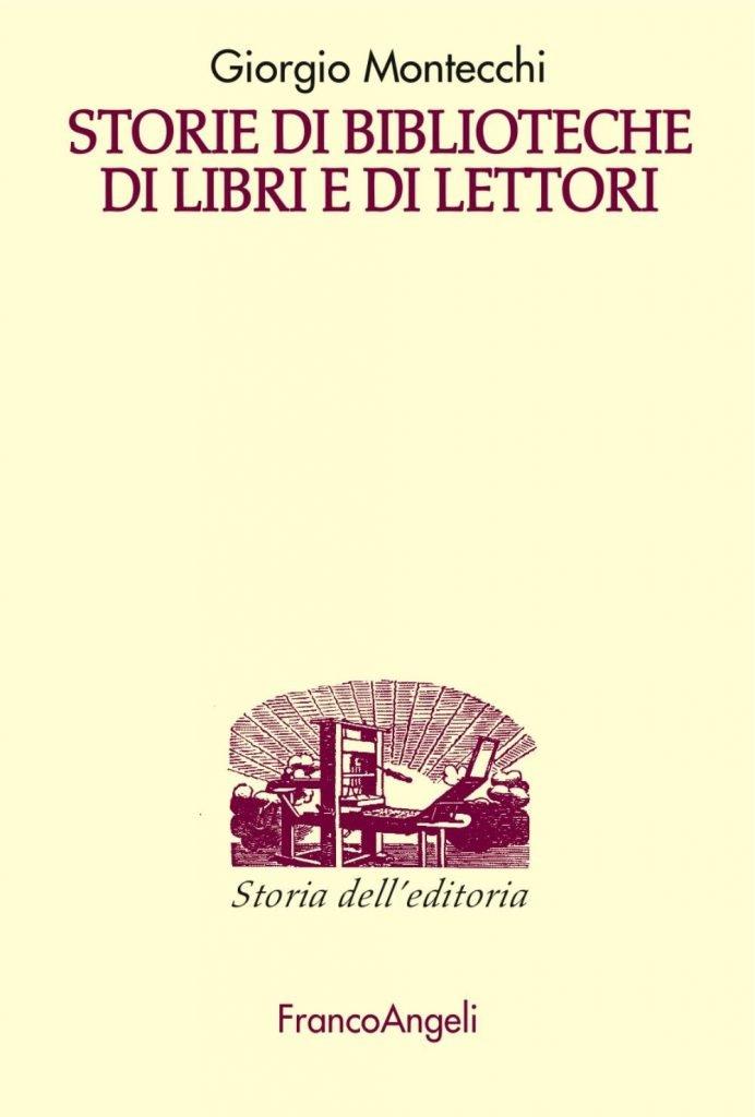 """""""Storie di biblioteche di libri e di lettori"""" di Giorgio Montecchi"""