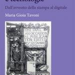"""""""Storie di libri e tecnologie. Dall'avvento della stampa al digitale"""" di Maria Gioia Tavoni"""