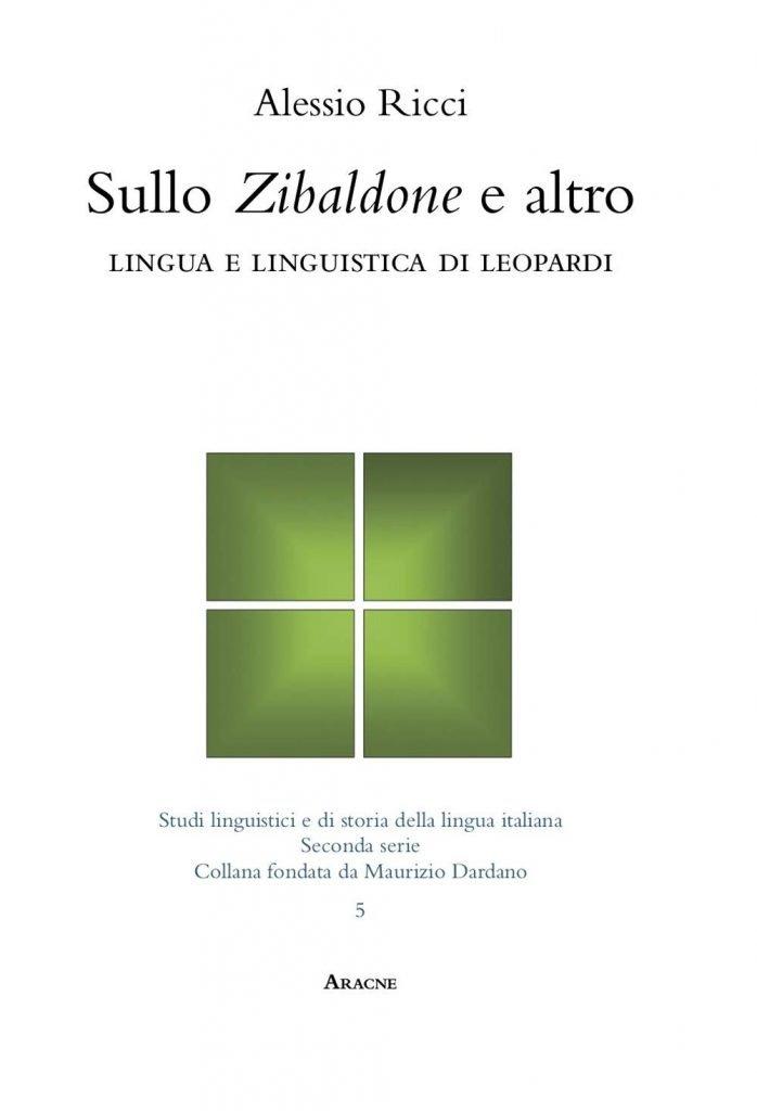 """Sullo <em>Zibaldone</em> e altro. Lingua e linguistica di Leopardi"" di Alessio Ricci"