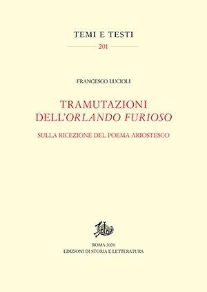 """""""Tramutazioni dell'Orlando furioso. Sulla ricezione del poema ariostesco"""" di Francesco Lucioli"""