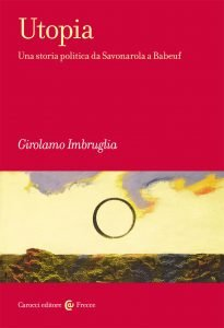 Utopia. Una storia politica da Savonarola a Babeuf, Girolamo Imbruglia