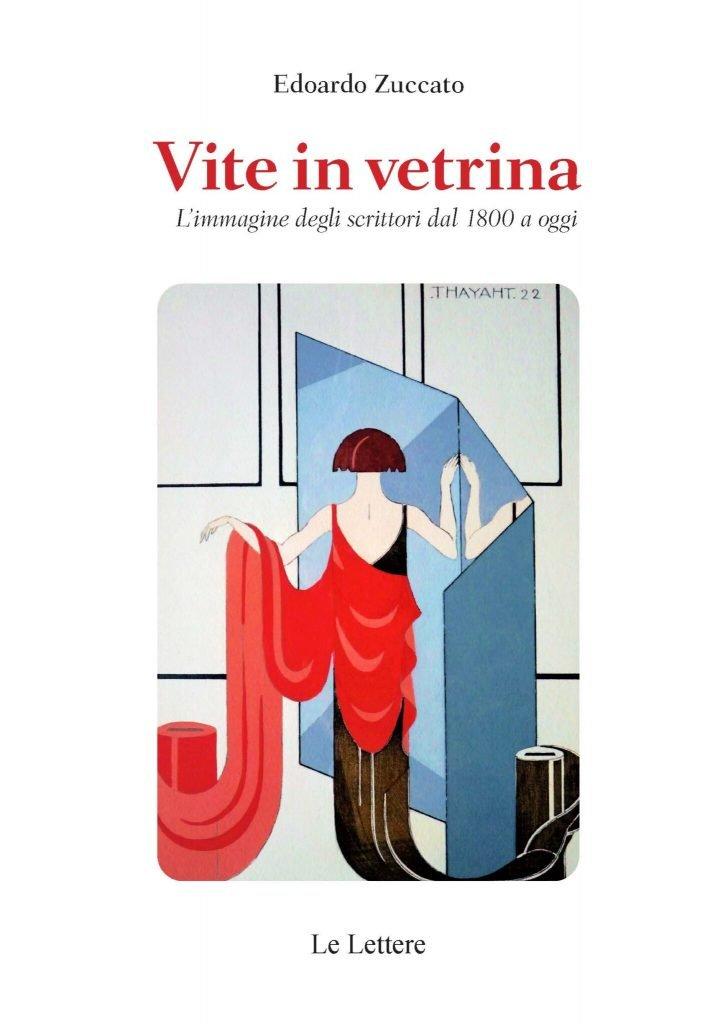 """""""Vite in vetrina. L'immagine degli scrittori dal 1800 a oggi"""" di Edoardo Zuccato"""