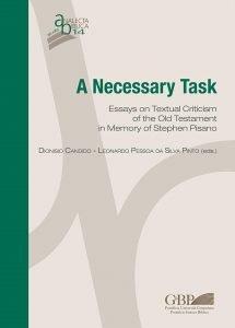 A necessary task. Essays on textual criticism of the Old Testament in memory of Stephen Pisano, Dionisio Candido, Leonardo Pessoa da Silva Pinto