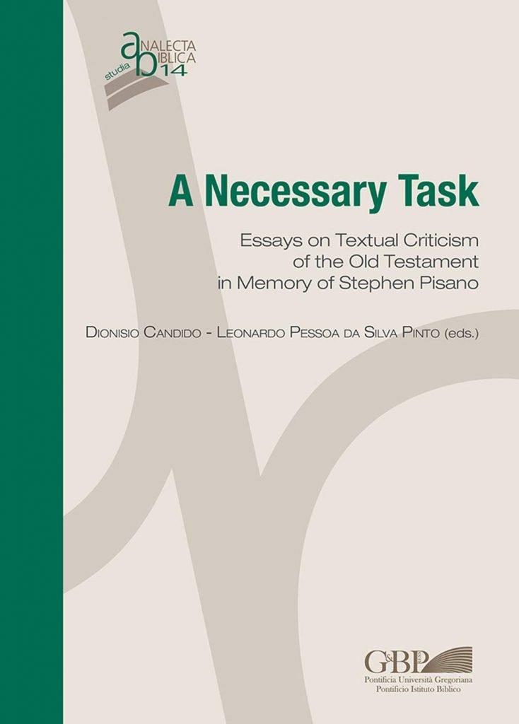 """""""A necessary task. Essays on textual criticism of the Old Testament in memory of Stephen Pisano"""" a cura di Dionisio Candido e Leonardo Pessoa da Silva Pinto"""