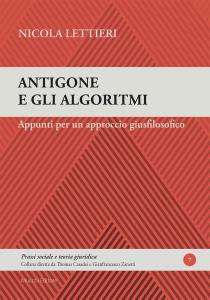 Antigone e gli algoritmi. Appunti per un approccio giusfilosofico, Nicola Lettieri
