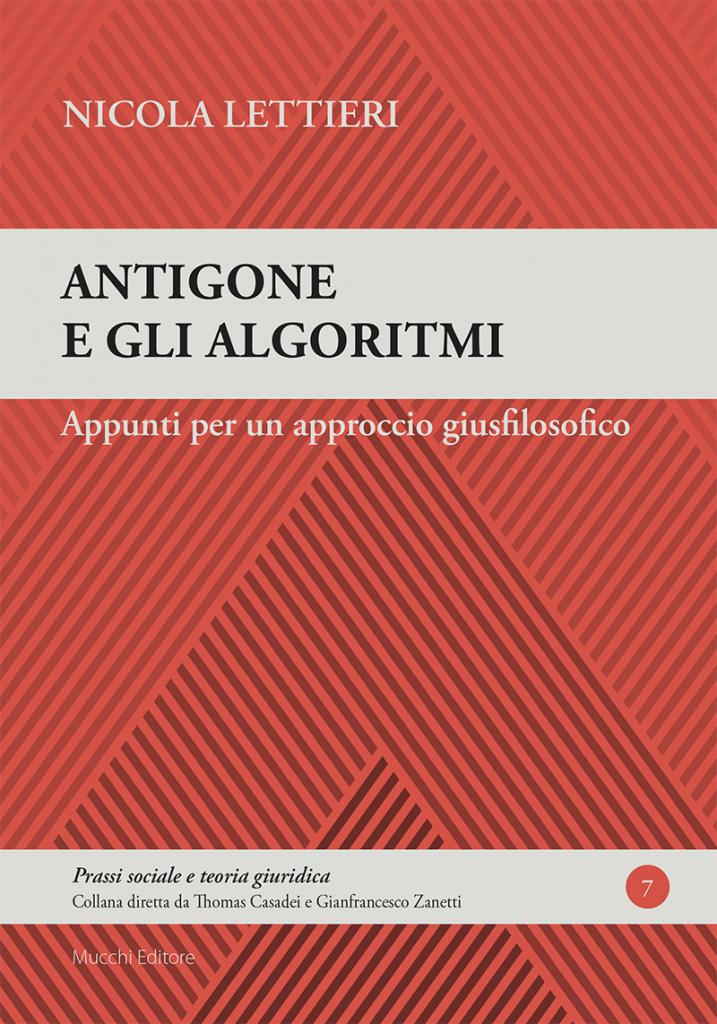 """""""Antigone e gli algoritmi. Appunti per un approccio giusfilosofico"""" di Nicola Lettieri"""