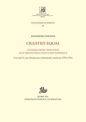 """""""Created equal. La rivoluzione mancante alle origini degli Stati Uniti d'America"""" di Alessandro Maurini"""