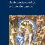 """""""Dante poeta-giudice del mondo terreno"""" di Roberto Antonelli"""