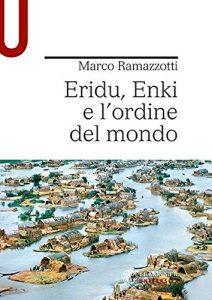 Eridu, Enki e l'ordine del mondo, Marco Ramazzotti